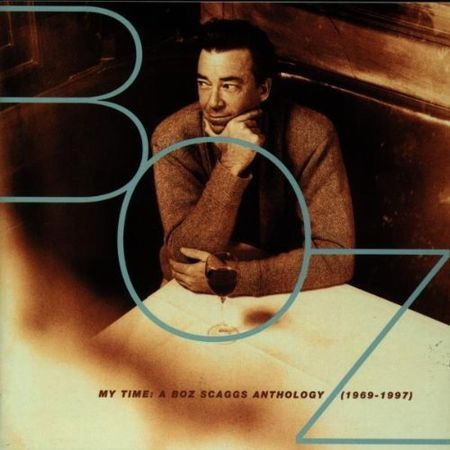 Boz Scaggs - My Time: A Boz Scaggs Anthology 1969-1997 (1997) [FLAC]