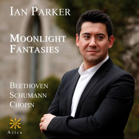 Ian Parker - Beethoven, Schumann, Chopin: Moonlight Fantasies (2011) [FLAC]