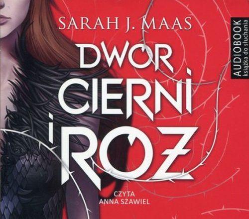 Sarah J. Maas - Dwór cierni i róż [Audiobook PL]