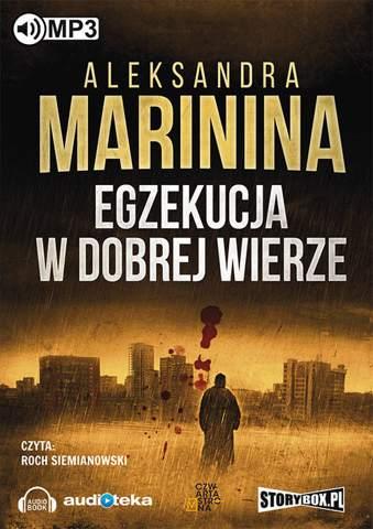 Marinina Aleksandra - Egzekucja w dobrej wierze  [Audiobook PL]