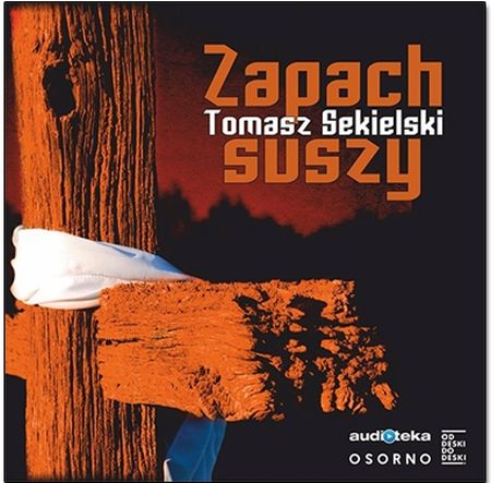 Tomasz Sekielski - Zapach suszy [Audiobook PL]