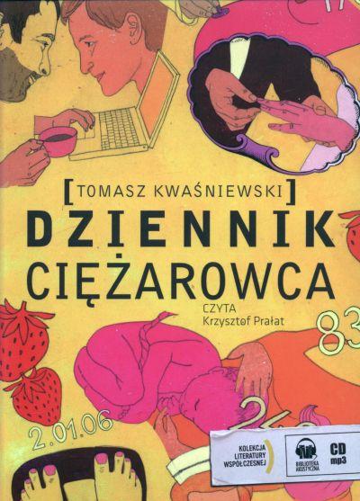 Kwaśniewski Tomasz - Dziennik ciężarowca [Audiobook PL]