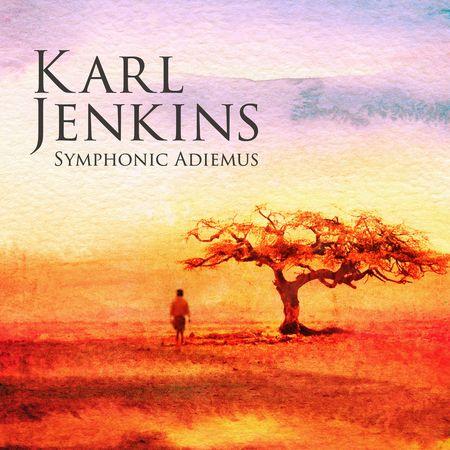 Karl Jenkins - Symphonic Adiemus (2017) [FLAC]