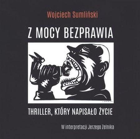 Sumliński Wojciech - Z mocy bezprawia [Audiobook PL]