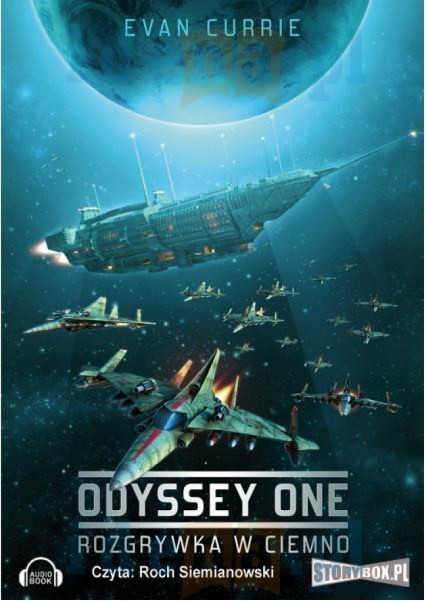 Evan Currie - Odyssey One -Tom I Rozgrywka w ciemno [AudioBook PL]
