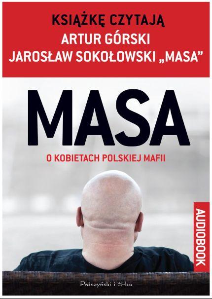 Górski Artur, Jarosław MASA Sokołowski - MASA o kobietach polskiej mafii [AudiooBook PL]