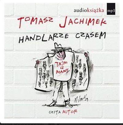 Tomasz Jachimek - Handlarze Czasem [AudioBook PL]