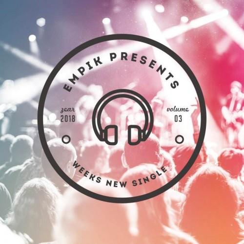 VA - EMPiK Presents - Weeks New Single Vol. 3 (2018)