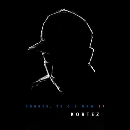 Kortez - Dobrze, że cię mam (EP) (2018)