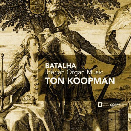 Ton Koopman - Batalha: Iberian Organ Music (2009) [FLAC]
