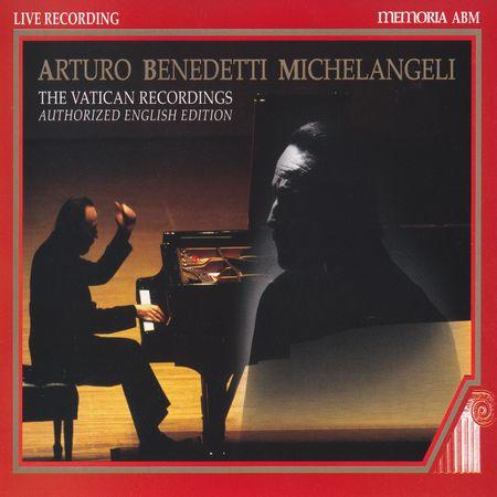 Arturo Benedetti Michelangeli - The Vatican Recordings (1995) [APE]