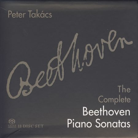 Peter Takacs - Beethoven: The Complete Piano Sonatas (11 CD Box Set) (2010) [FLAC]