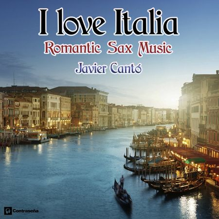 Javier Canto - I Love Italia: Romantic Sax Music (2018) [FLAC]