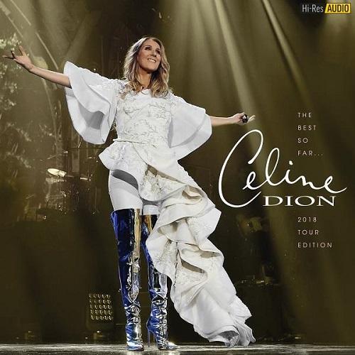 Céline Dion - The Best so Far...2018 Tour Edition (2018) [FLAC 44,1 kHz/24 Bit]