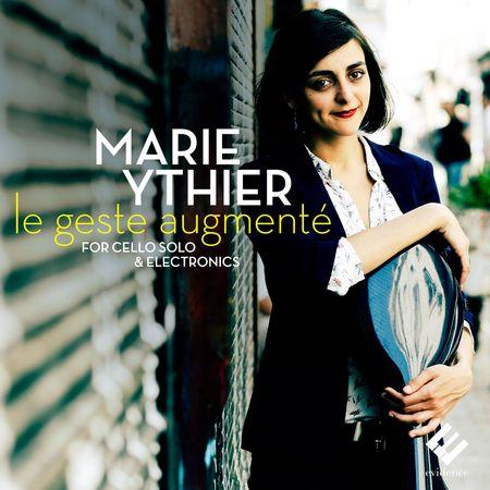 Marie Ythier - Le geste augmente for cello solo & electronics (2015) [FLAC]