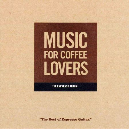 Martin Winch - Music For Coffee Lovers:The Best Of Espresso Guitar (2008) [FLAC]