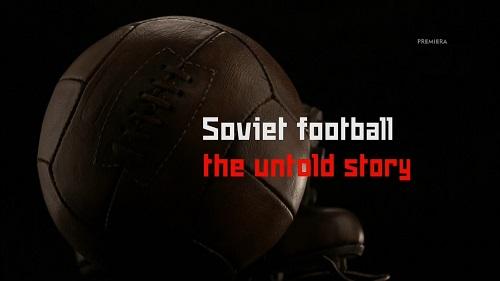 Futbol w Rosji - tajna broń KGB / Soviet Football Declassified (2017) PL.1080i.HDTV.h264-HcI | Lektor PL