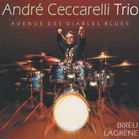 Andre Ceccarelli Trio - Avenue Des Diables Blues (2007) [FLAC]