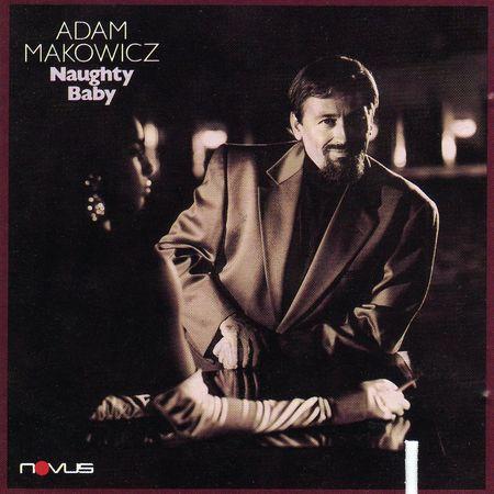 Adam Makowicz - Naughty Baby (1987) [FLAC]