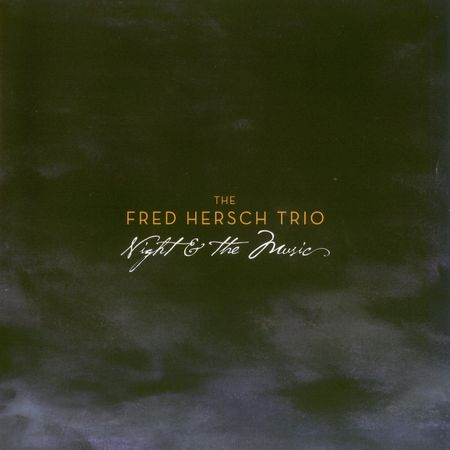 The Fred Hersch Trio - Night & The Music (2007) [FLAC]