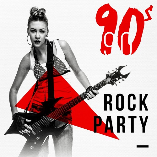 VA - 90s Rock Party (2018) [FLAC]