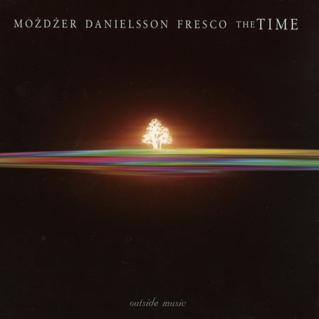 Możdżer, Danielsson, Fresco ‎- The Time (2005) [FLAC]