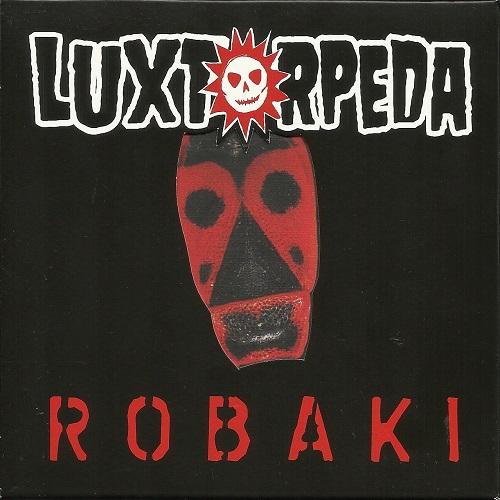 Luxtorpeda - Robaki (2012) [MP3]