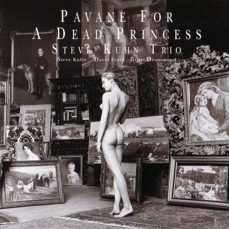 Steve Kuhn Trio - Pavane For A Dead Princess (2006) [FLAC]