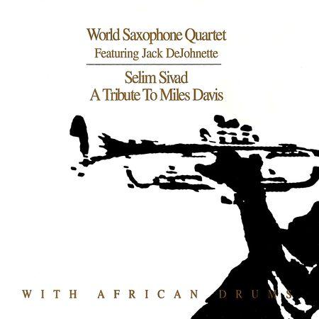World Saxophone Quartet - Selim Sivad: A Tribute To Miles Davis (1998) [FLAC]