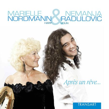 Marielle Nordmann & Nemanja Radulovic - Apres Un Reve... (2012) [FLAC]