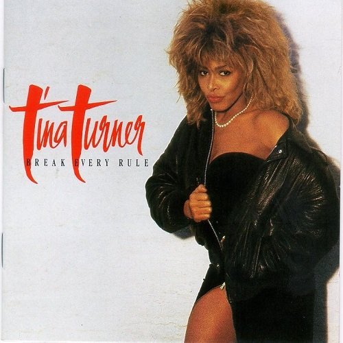 Tina Turner - Break Every Rule (1986) [FLAC]