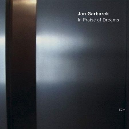 Jan Garbarek - In Praise of Dreams (2004) [FLAC]