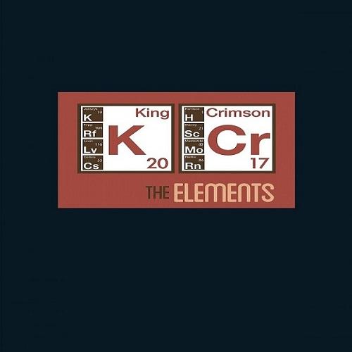 King Crimson - The Elements (2017 Tour Box) (2017) [FLAC]