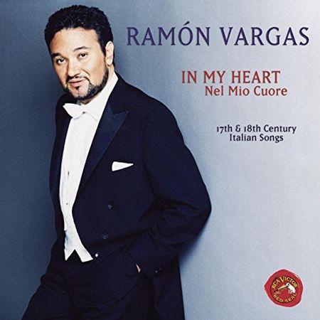 Ramon Vargas - In My Heart (Nel Mio Cuore) (2003) [FLAC]