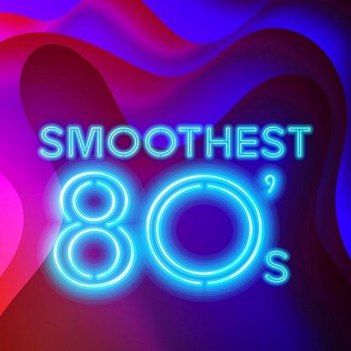 VA - Smoothest 80's (2018) [FLAC]