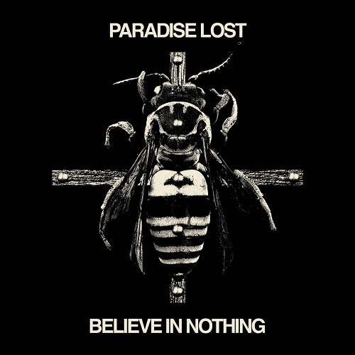 Paradise Lost - Believe In Nothing (Remixed & Remastered) (2018) [FLAC]