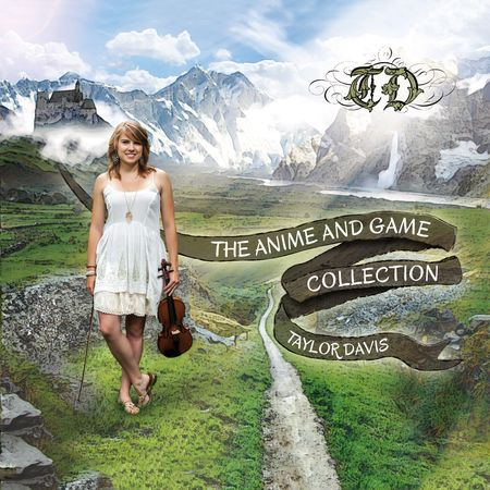 Taylor Davis - The Anime and Game Collection (2014) [FLAC]