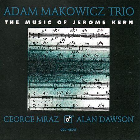 Adam Makowicz Trio - The Music of Jerome Kern (1993) [FLAC]