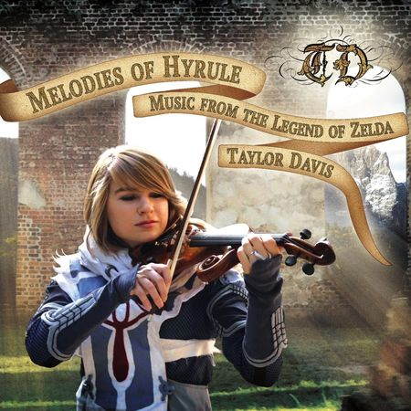 Taylor Davis - Melodies of Hyrule: Music from The Legend of Zelda (2013) [FLAC]