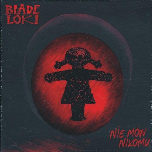 Blade Loki - Nie mów nikomu (2018) [MP3]