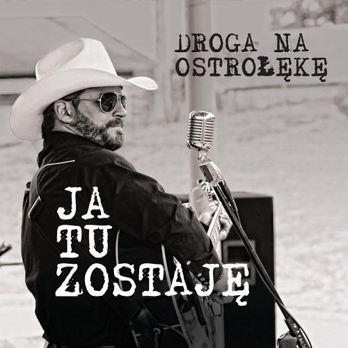 Droga na Ostrołękę - Ja Tu Zostaję (2017) [MP3]