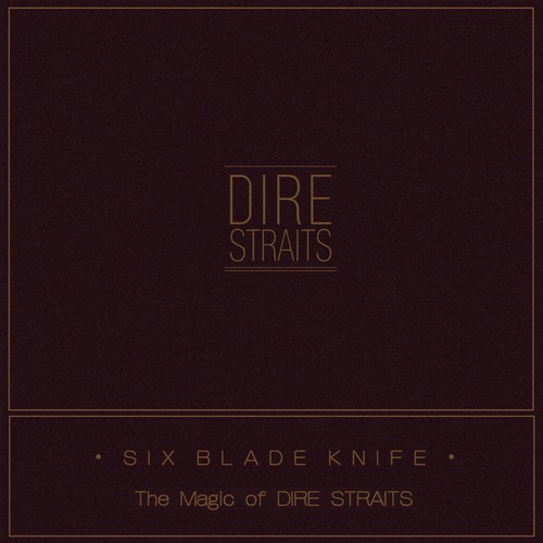 Dire Straits - Six Blade Knife (The Magic of Dire Straits) (2018) [FLAC]