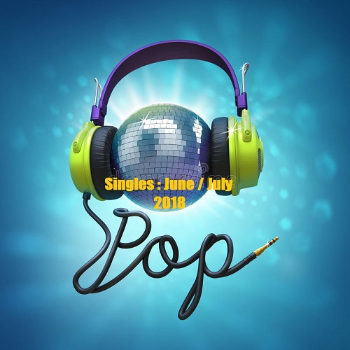 VA - Pop Singles June / July 2018 (2018) [MP3]