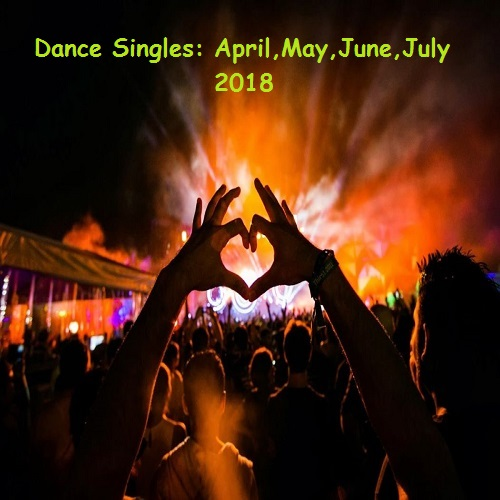 VA - Dance Singles April,May,June,July 2018 (2018) [MP3]