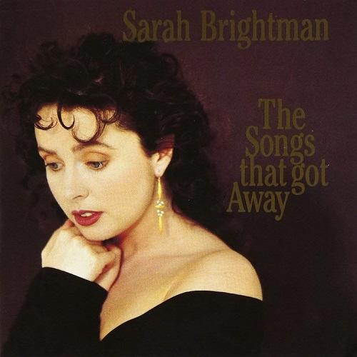 Sarah Brightman - The Songs That Got Away (1989) [FLAC]