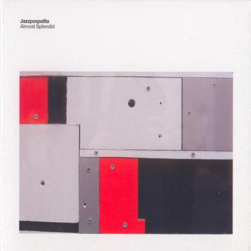 Jazzpospolita - Almost Splendid (2010) [FLAC]