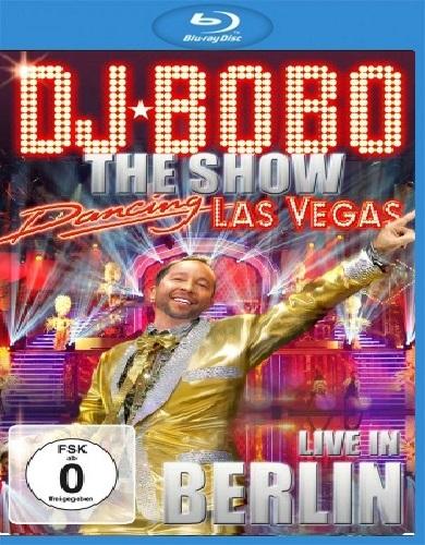 DJ Bobo - Dancing Las Vegas: Live in Berlin (2012) [Blu-ray 1080i]