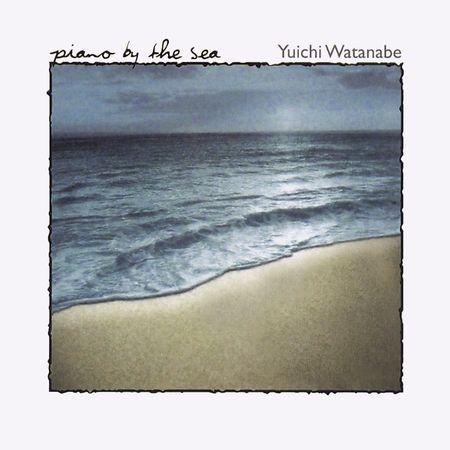 Yuichi Watanabe - Piano by the Sea (2001) [FLAC]