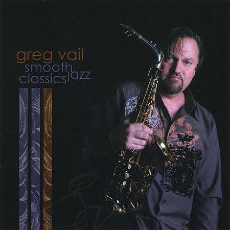 Greg Vail - Smooth Jazz Classics (2008) [FLAC]
