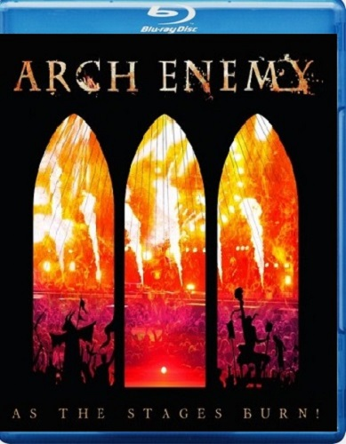 Arch Enemy - As The Stages Burn! (Live At Wacken 2016) (2017) [Blu-ray 1080i]